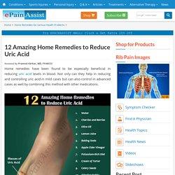 12 Amazing Home Remedies to Reduce Uric Acid