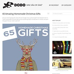 65 Amazing Homemade Christmas Gifts