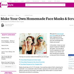 Homemade Face Masks & Scrubs: 25 Do-It-Yourself Recipes