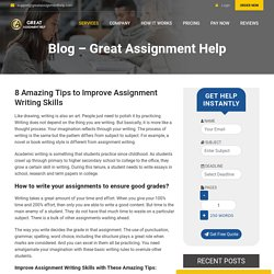 8 Amazing Tips to Improve Assignment Writing Skills