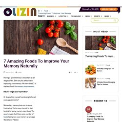 7 Amazing Foods To Improve Your Memory Naturally – Olizin
