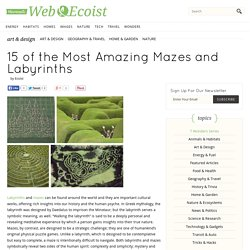 15 of the Most Amazing Mazes and Labyrinths
