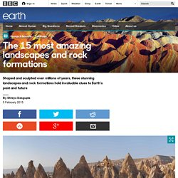 BBC - Earth - The 15 most amazing landscapes and rock formations