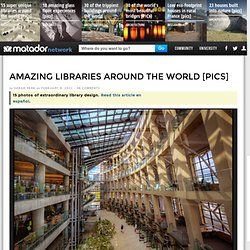 Amazing libraries around the world [PICS]