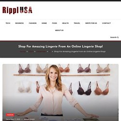 Shop For Amazing Lingerie From An Online Lingerie Shop! - Rippl USA