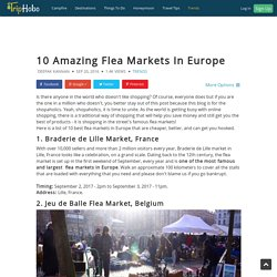 10 Amazing Flea Markets In Europe To Shop At : TripHobo Travel Blog