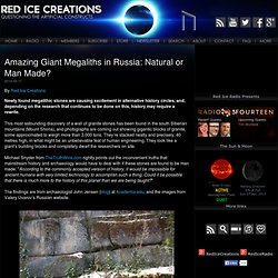 Amazing Giant Megaliths in Russia: Natural or Man Made?