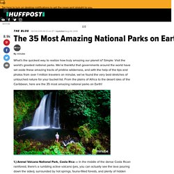 The 35 Most Amazing National Parks on Earth