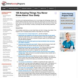 100 Amazing Things You Never Knew About Your Body - Online Nursing Programs, Schools & Degrees
