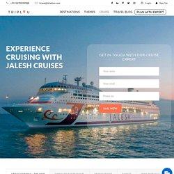Jalesh Cruise - Book Amazing Jalesh Cruise Tour Packages
