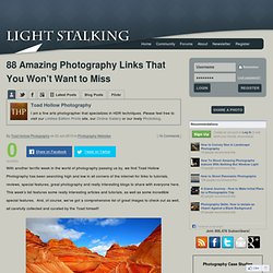 88 Amazing Photography Links That You Won't Want to Miss