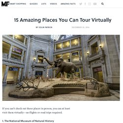 15 Amazing Places You Can Tour Virtually