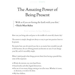 » The Amazing Power of Being Present