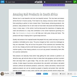 Amazing Nail Products in South Africa