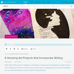 6 Amazing Art Projects that Incorporate Writing - The Art of Ed