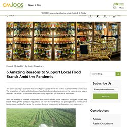 6 Amazing Reasons to Support Local Food Brands Amid the Pandemic