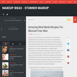 Amazing Mud Mask Recipes For Blemish Free Skin