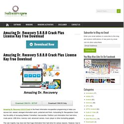 Amazing Dr. Recovery 5.8.8.8 Crack Plus License Key Free Download