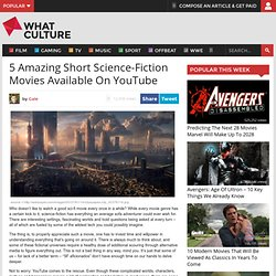 5 Amazing Short Science-Fiction Movies Available On YouTube
