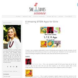 6 Amazing STEM Apps for Girls - She Loves ScienceShe Loves Science