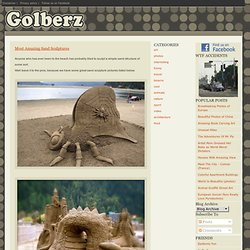 Most Amazing Sand Sculptures