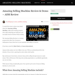 Amazing Selling Machine Review & Demo (ASM 2018)