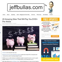 20 Amazing Sites That Will Pay You $100+ Per Article