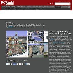 10 Amazing Google SketchUp Buildings - PC World - Flock