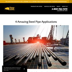 4 Amazing Steel Pipe Applications