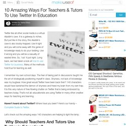 10 Amazing Ways For Teachers & Tutors To Use Twitter In Education