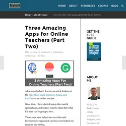 Three Amazing Apps for Online Teachers (Part Two)