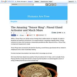 "The Amazing ""Tensor Ring"": Pineal Gland Activator and Much More"