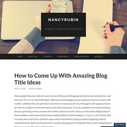 How to Come Up With Amazing Blog Title Ideas