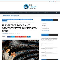 11 Amazing Tools and Games That Teach Kids to Code - The Tech Edvocate