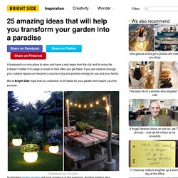 25 amazing ideas that will help you transform your garden into a paradise
