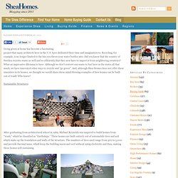 """""""Amazing ways trash can be used to build homes"""" by Leah L. Culler of MSN Real Estate"""
