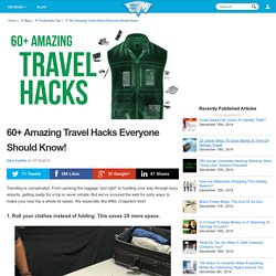60+ Amazing Travel Hacks Everyone Should Know!