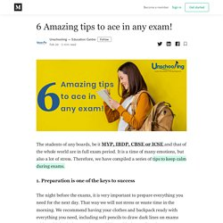 6 Amazing tips to ace in any exam!