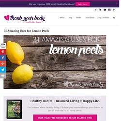 31 Amazing Uses for Lemon Peels