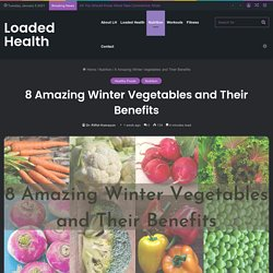 8 Amazing Winter Vegetables and Their Benefits - Loaded Health