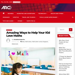 Amazing Ways to Help Your Kid Love Maths -