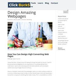 Design Amazing Webpages - ClickBucks