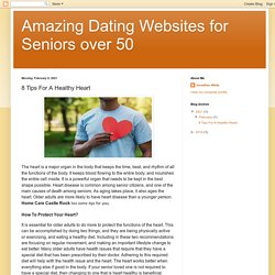 Amazing Dating Websites for Seniors over 50: 8 Tips For A Healthy Heart