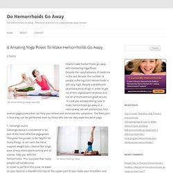 4 amazing yoga pose to make hemorrhoids go away