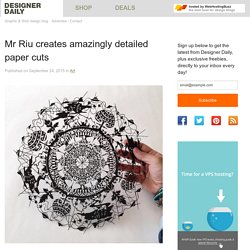 Mr Riu creates amazingly detailed paper cuts - Designer Daily: graphic and web design blog