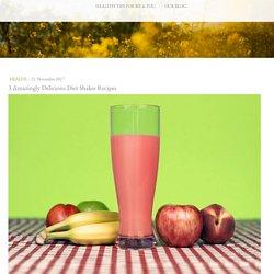 3 Amazingly Delicious Diet Shakes Recipes