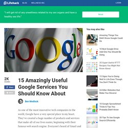 15 Amazingly Useful Google Services You Should Know About