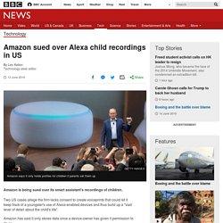 Amazon sued over Alexa child recordings in US