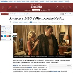 Amazon et HBO s'allient contre Netflix