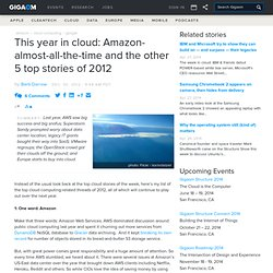 This year in cloud: Amazon-almost-all-the-time and the other 5 top stories of 2012 — Cloud Computing News